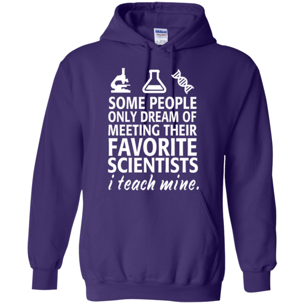 Some People only Dream of Meeting their Favorite Scientists I Teach Mine Teacher T-shirt Hoodie - TeachersLoungeShop - 1