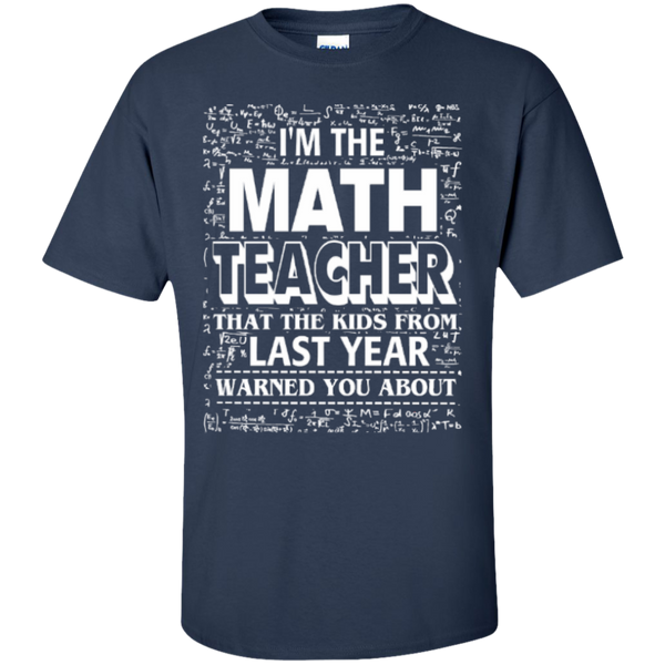 I am the Math Teacher that the Kids from Last Year Warned You About Teacher T-shirt Hoodie - TeachersLoungeShop - 6