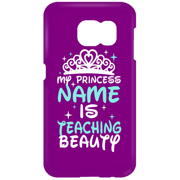 My Princess Name is Teaching Beauty Mobile Samsung Galaxy S7 Phone Case - TeachersLoungeShop - 2