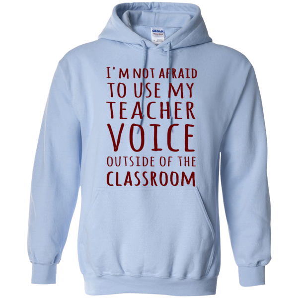 I'm not Afraid to use my Teacher Voice Outside of the Classroom T-shirt Hoodie - TeachersLoungeShop - 10