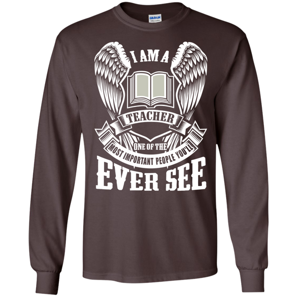 I am a Teacher One of the Most Important People You'll Ever See LS Ultra Cotton Tshirt - TeachersLoungeShop - 3
