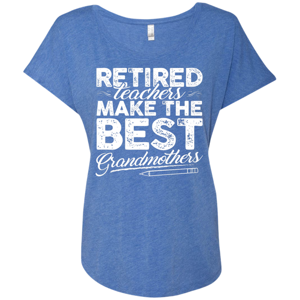 Retired Teachers make the best grandmothers  Level Ladies Triblend Dolman Sleeve - TeachersLoungeShop - 8