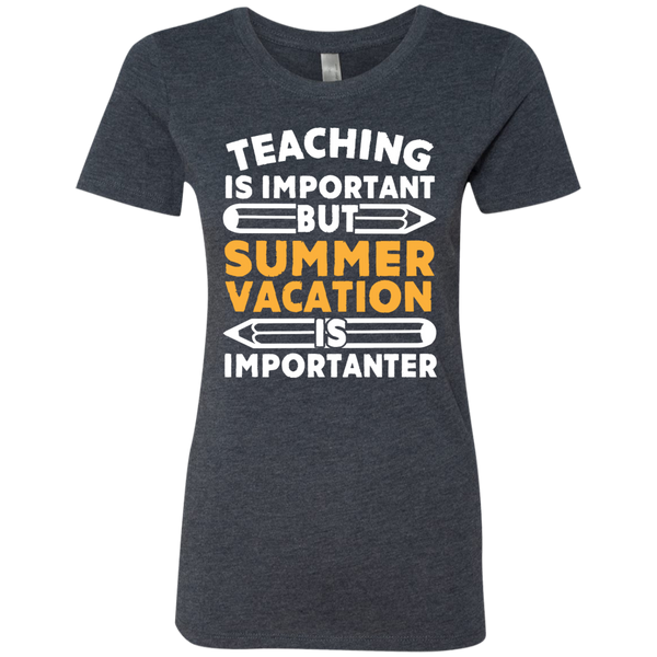 Teaching is important but Summer vacation is importanter  Level Ladies Triblend T-Shirt - TeachersLoungeShop - 3