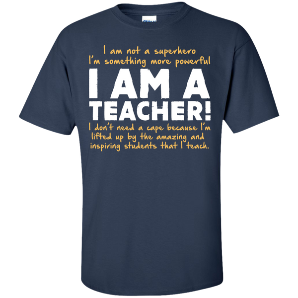 I am not a superhero I'm something more powerful I am a Teacher T-Shirt - TeachersLoungeShop - 10