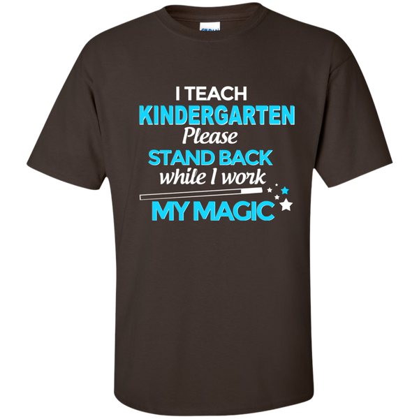 I Teach Kindergarten Please Stand Back While I Work My Magic Cotton T-Shirt - TeachersLoungeShop - 3