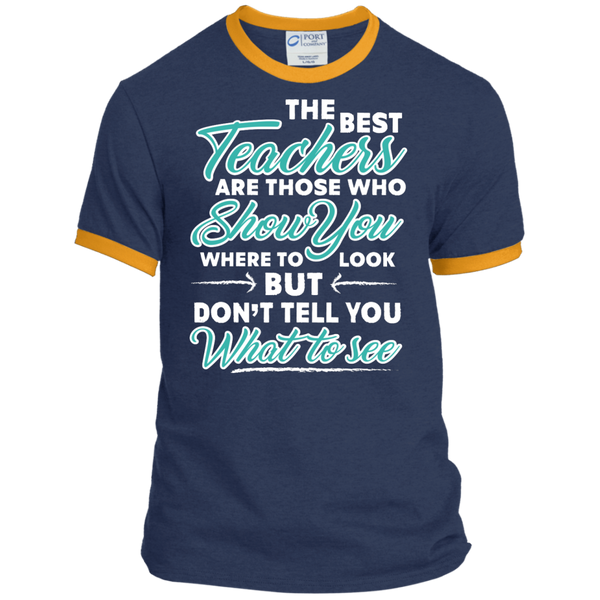 The Best Teachers are those who show you Ringer Tee - TeachersLoungeShop - 6