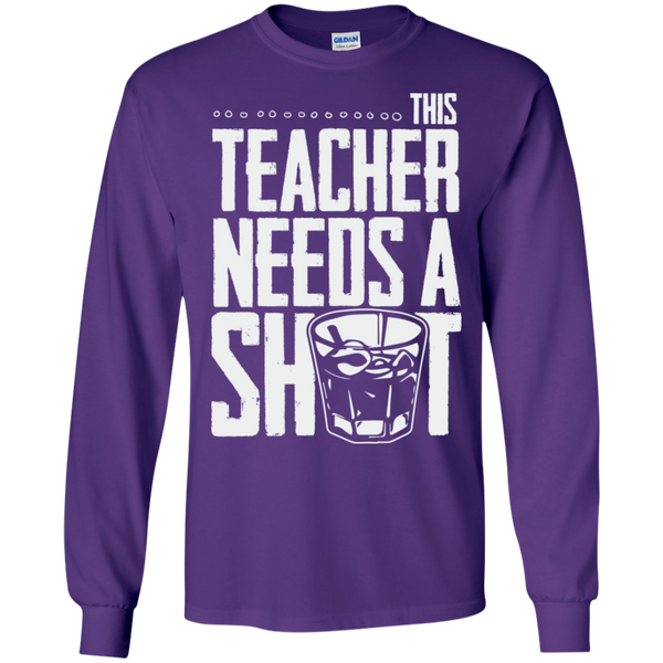 This Teacher needs a Shot  LS Ultra Cotton Tshirt - TeachersLoungeShop - 7
