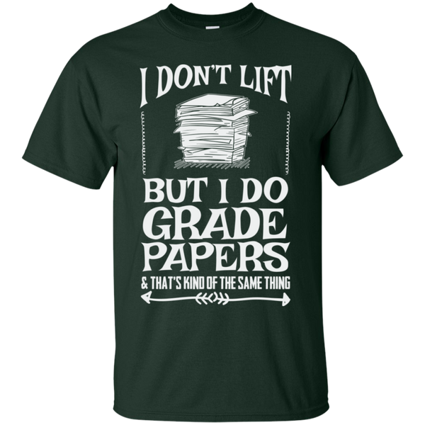 I Dont Lift But I Do Grade Papers  Cotton T-Shirt - TeachersLoungeShop - 11