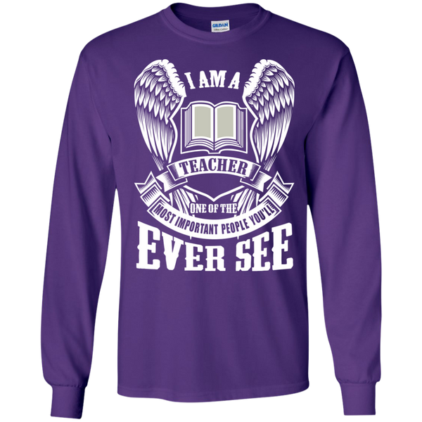 I am a Teacher One of the Most Important People You'll Ever See LS Ultra Cotton Tshirt - TeachersLoungeShop - 11