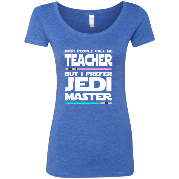 Most People Call Me Teacher But I Prefer Jedi Master Next Level Ladies Triblend Scoop - TeachersLoungeShop - 6