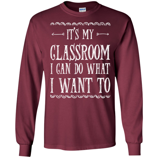 It's My Classroom I can do what i want to LS Ultra Cotton Tshirt - TeachersLoungeShop - 5