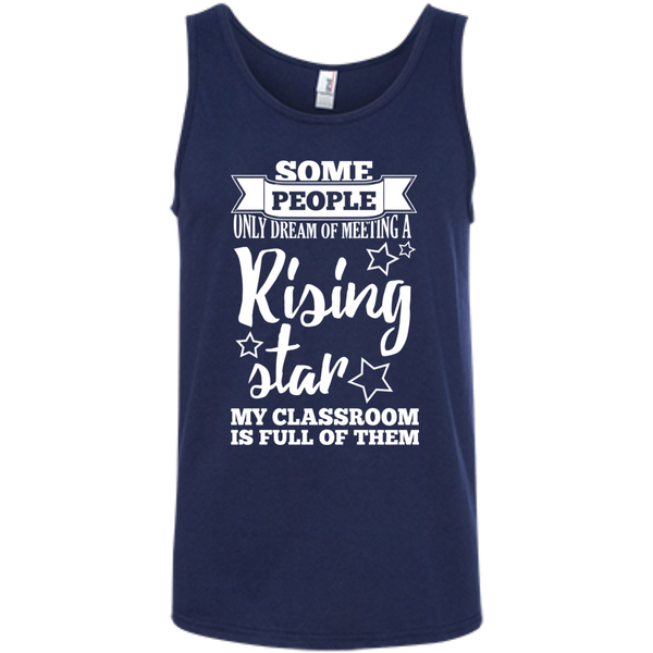 Some people only dream of meeting a rising star 100% Ringspun Cotton Tank Top - TeachersLoungeShop - 5