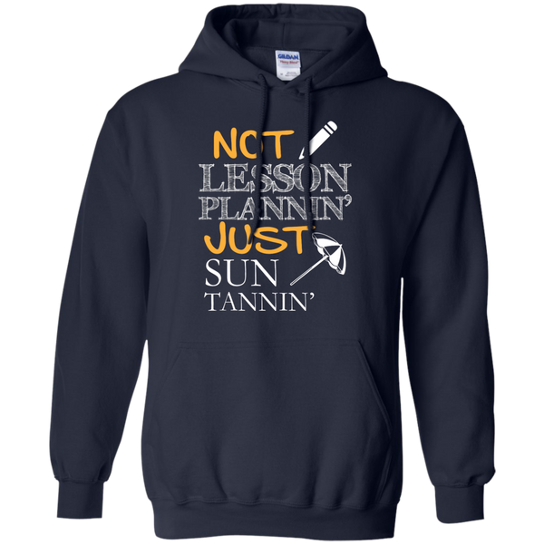 Not Lesson Plannin' Just Sun Tannin'   Hoodie 8 oz - TeachersLoungeShop - 2