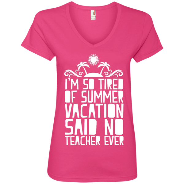 I'm So Tired of Summer Vacation Said No Teacher ever' V-Neck Tee - TeachersLoungeShop - 2