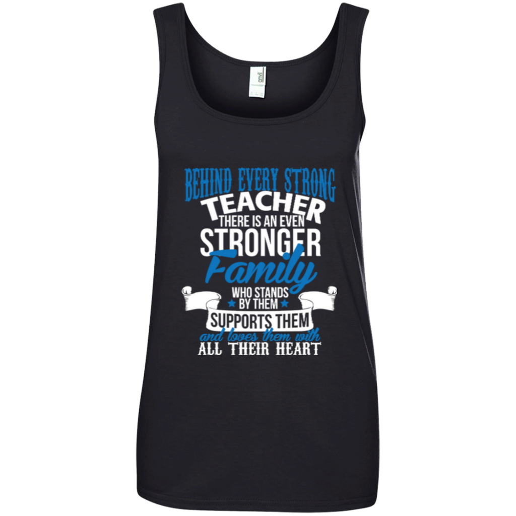 Behind Every Strong Teacher There Is An Even Stronger Family Ladies' 100% Ringspun Cotton Tank Top - TeachersLoungeShop - 1