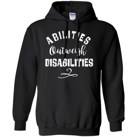 Abilities outweigh disabilities  Pullover Hoodie 8 oz.