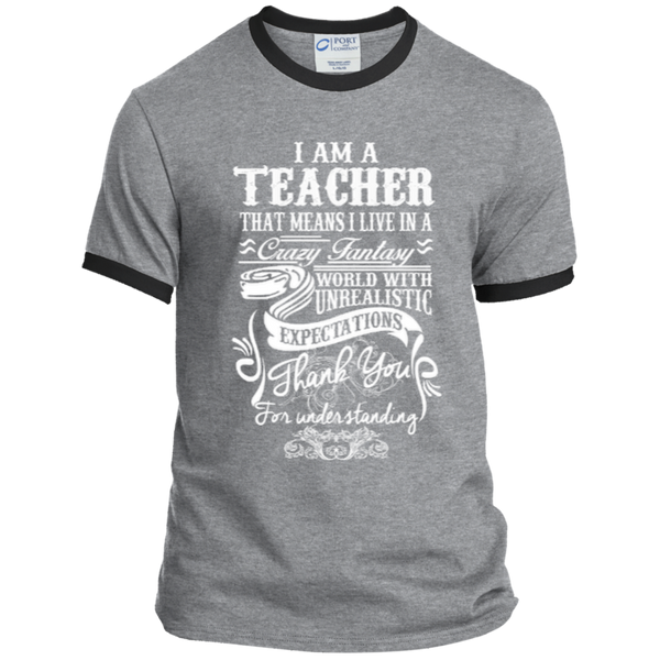 I Am a Teacher That Means I Live in a Crazy Fantasy World with Unrealistic Expectations Ringer Tee - TeachersLoungeShop - 4