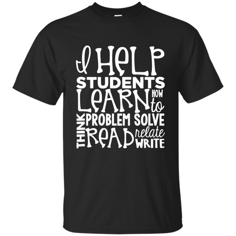 I Help Students Learn Think Problem Solve Read Relate Write Cotton T-Shirt - TeachersLoungeShop - 1