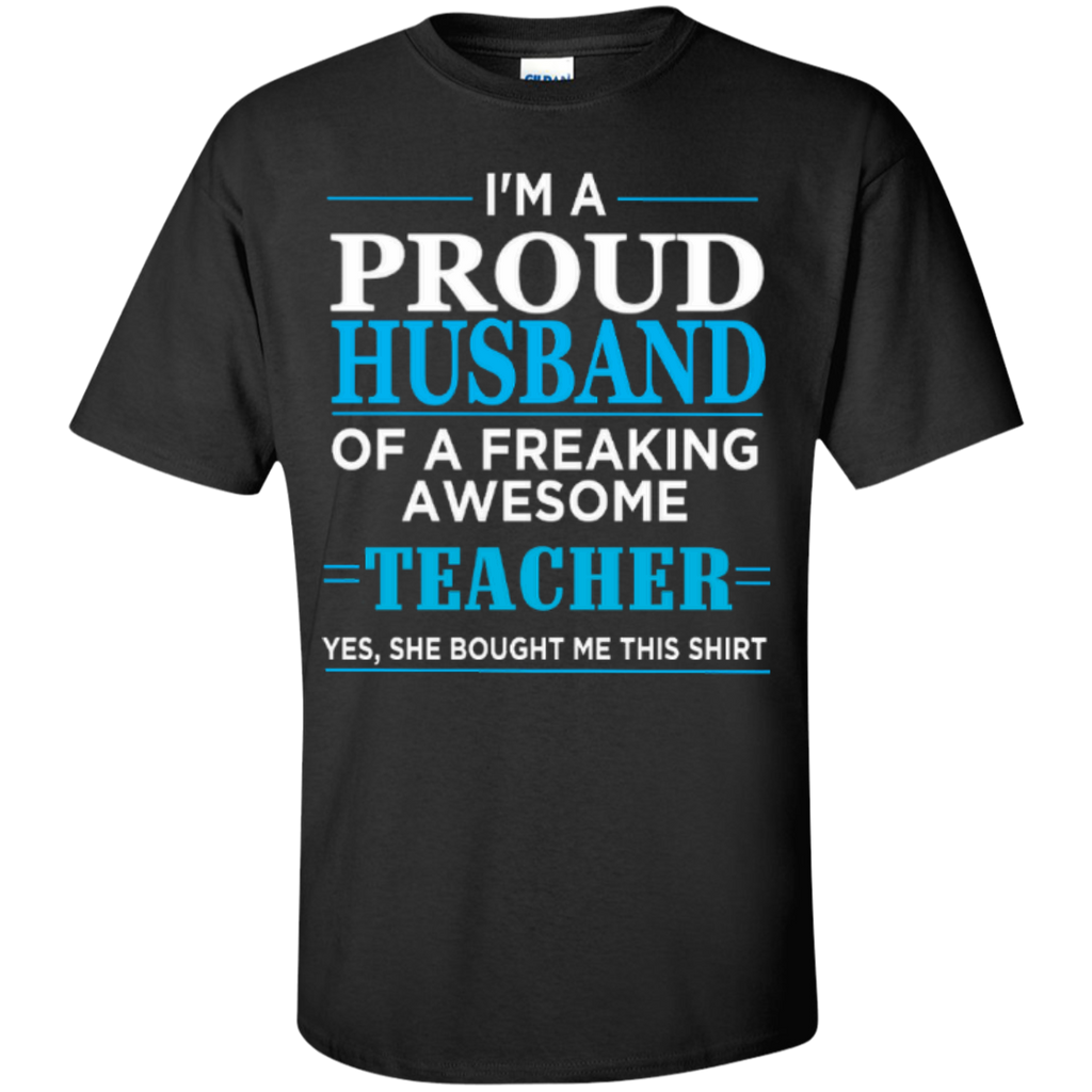I'm a Proud Husband of a Freaking Awesome Teacher T-shirt Hoodie - TeachersLoungeShop - 1