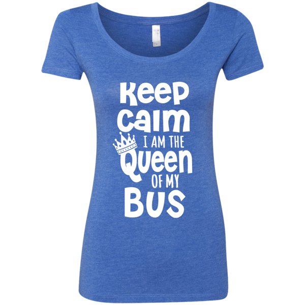Keep Calm I am the Queen of My Bus Next Level Ladies Triblend Scoop - TeachersLoungeShop - 1