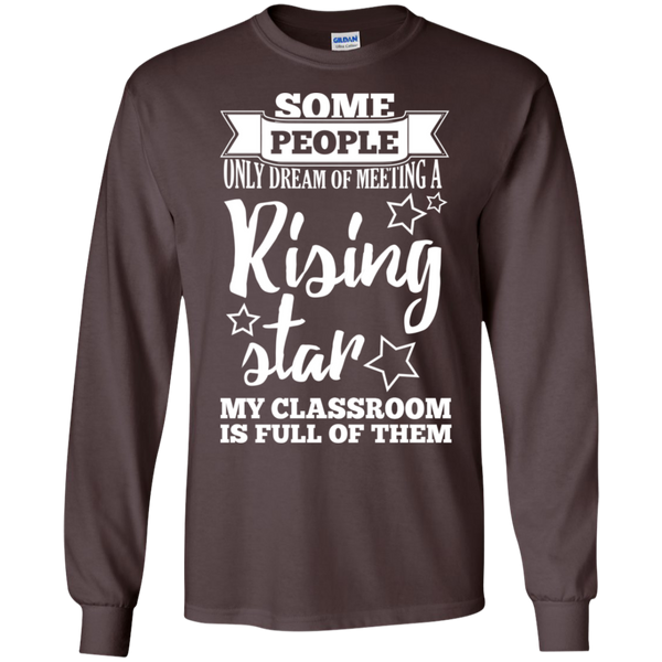 Some people only dream of meeting a rising star LS Ultra Cotton Tshirt - TeachersLoungeShop - 10