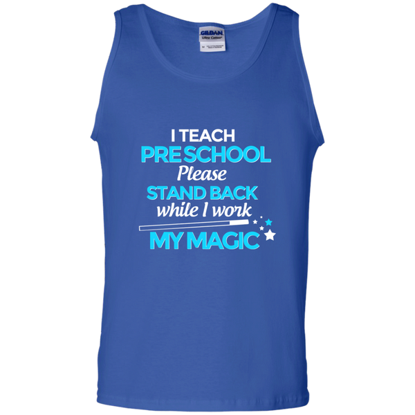 I Teach Preschool Please Stand Back While I Work My Magic 100% Cotton Tank Top - TeachersLoungeShop - 4