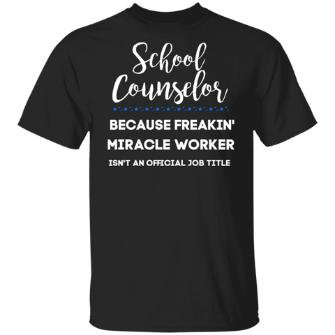 School Counselor . miracle worker T-Shirt