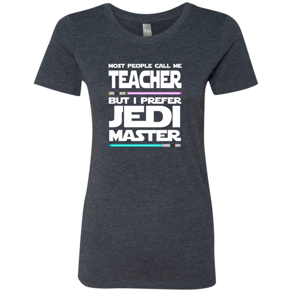 Most People Call Me Teacher But I Prefer Jedi Master Next Level Ladies Triblend T-Shirt - TeachersLoungeShop - 5