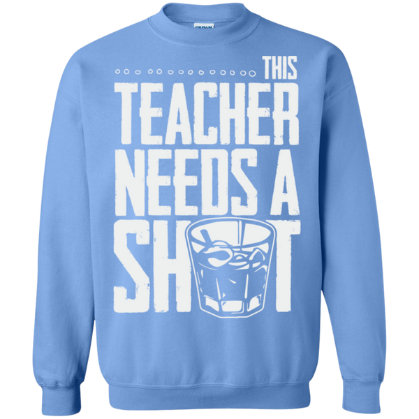 This Teacher needs a Shot   Crewneck Pullover Sweatshirt  8 oz - TeachersLoungeShop - 11