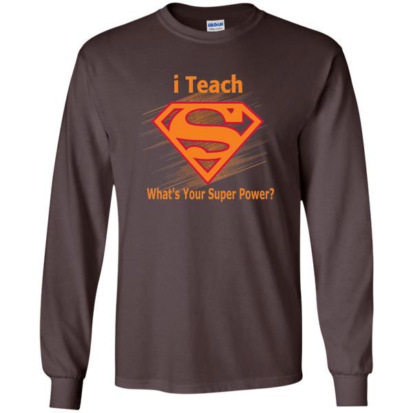i Teach What's Your Superpower LS Ultra Cotton Tshirt - TeachersLoungeShop - 4