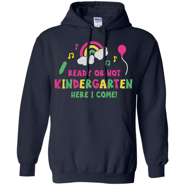 Ready or not Kindergarten Here I come Hoodie