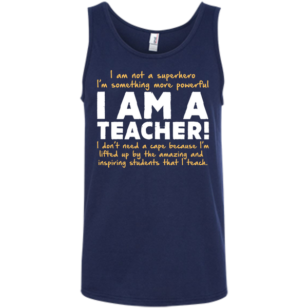 I am not a superhero I'm something more powerful I am a Teacher  100% Ringspun Cotton Tank Top - TeachersLoungeShop - 6