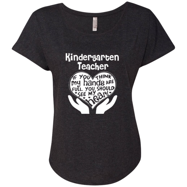 Kindergarten Teacher If You Think My Hands Are Full You Should See My Heart Next Level Ladies Triblend Dolman Sleeve - TeachersLoungeShop - 8