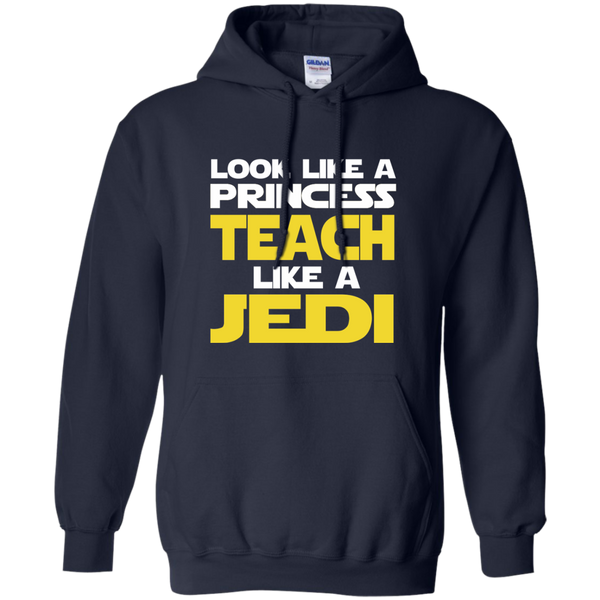Look Like a Princess Teach Like a Jedi Pullover Hoodie 8 oz - TeachersLoungeShop - 2