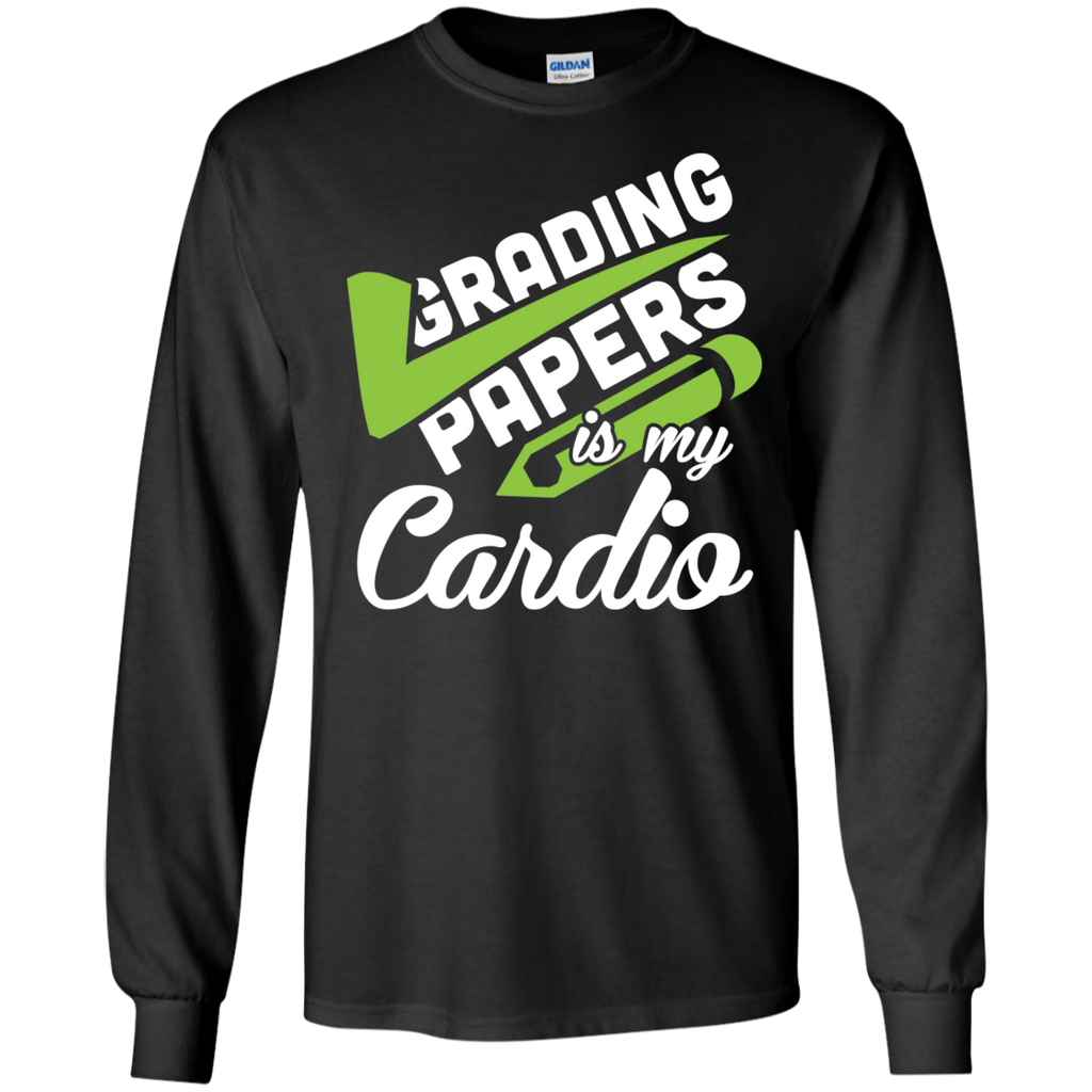 Grading papers is my cardio  LS Ultra Cotton Tshirt - TeachersLoungeShop - 1