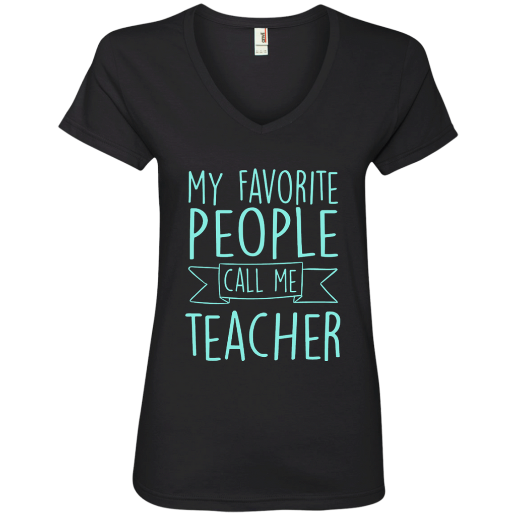 My Favorite People Call Me Teacher Ladies' V-Neck Tee - TeachersLoungeShop - 1