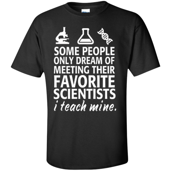 Some People only Dream of Meeting their Favorite Scientists I Teach Mine Teacher T-shirt Hoodie - TeachersLoungeShop - 3