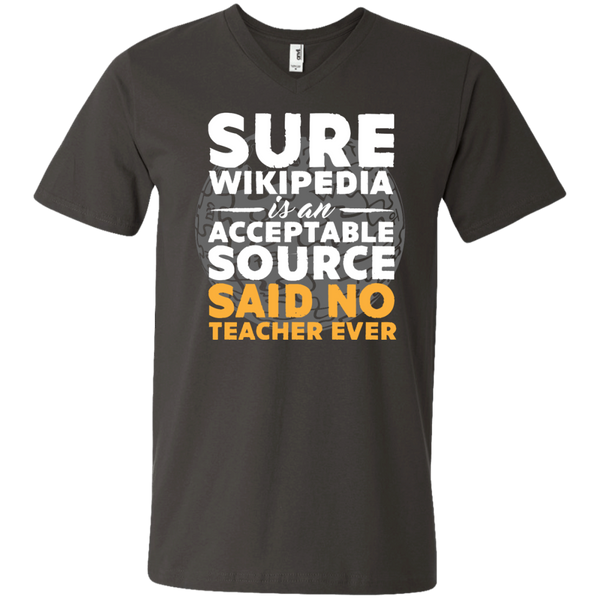 Sure Wikipedia is an acceptable source said NO Teacher ever Printed V-Neck T - TeachersLoungeShop - 3