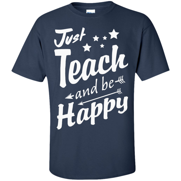 Just Teach and Be Happy  T-Shirt - TeachersLoungeShop - 10