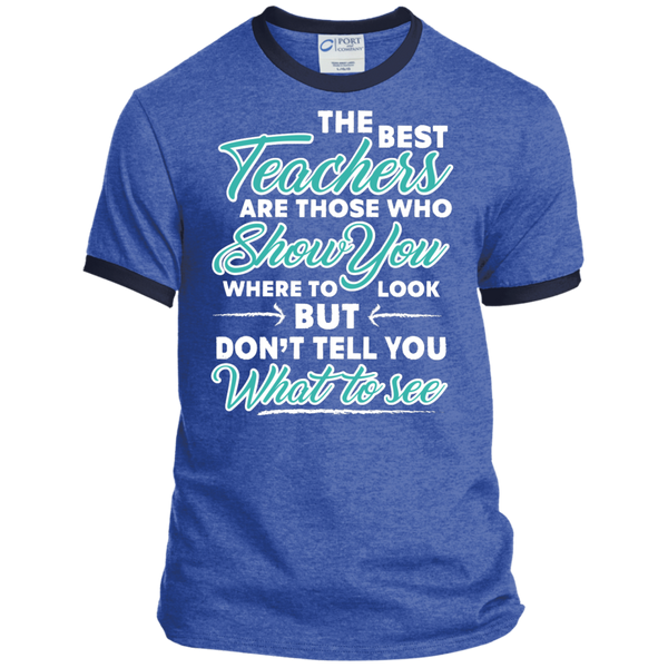 The Best Teachers are those who show you Ringer Tee - TeachersLoungeShop - 5