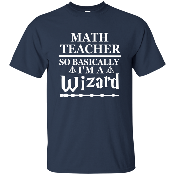 Math Teacher So Basically I'm a Wizard Cotton T-Shirt - TeachersLoungeShop - 10