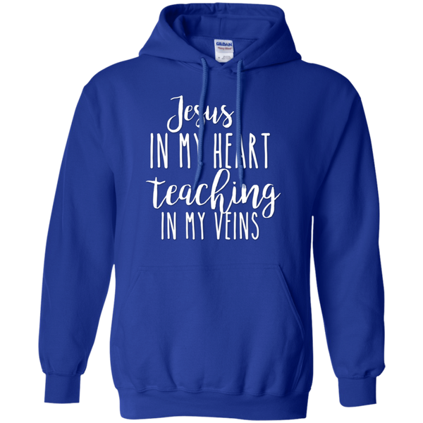 Jesus in my heart Teaching in my veins Hoodie 8 oz.