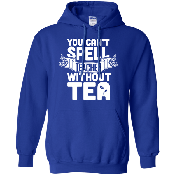 You Can't Spell Teacher without Tea  Hoodie 8 oz - TeachersLoungeShop - 12