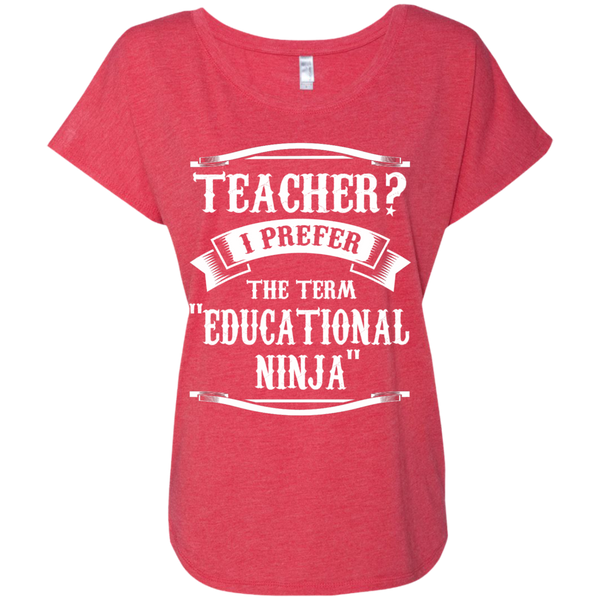 Teacher i Prefer the term Educational Ninja Next  Level Ladies Triblend Dolman Sleeve - TeachersLoungeShop - 8
