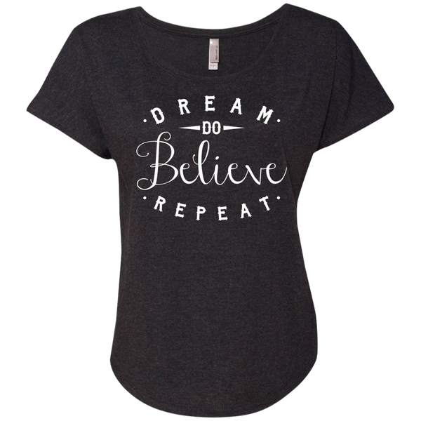 Dream Do Believe Repeat  Next  Level Ladies Triblend Dolman Sleeve - TeachersLoungeShop - 5
