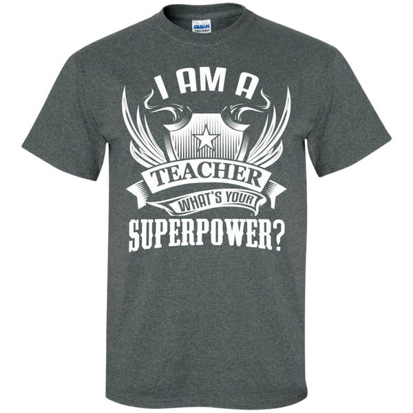 I am a Teacher what's your Superpower  Cotton T-Shirt - TeachersLoungeShop - 10