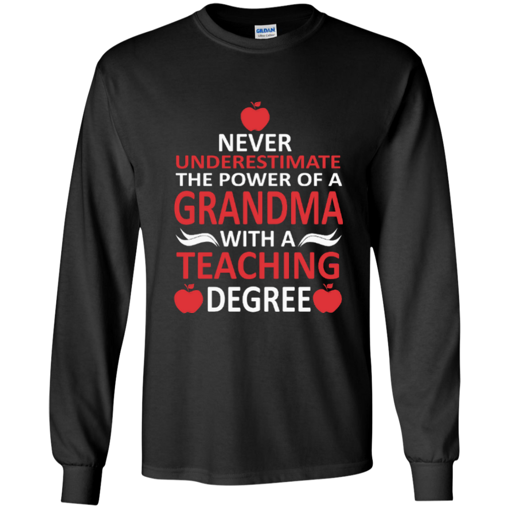Never Underestimate The Power Of A Grandma With A Teaching Degree LS Ultra Cotton Tshirt - TeachersLoungeShop - 1