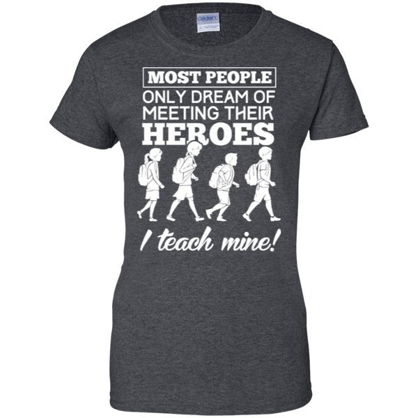 Most people only dream of meeting their heroes i teach mine   Custom 100% Cotton T-Shirt - TeachersLoungeShop - 3