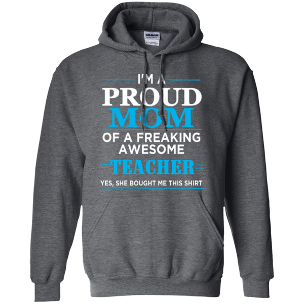 Proud Mom of a freaking awesome Teacher  Hoodie 8 oz - TeachersLoungeShop - 3