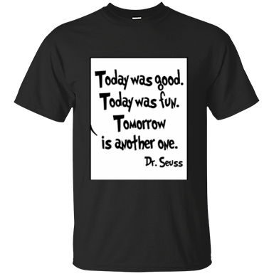 Today Was Good Today Was Fun Tomorrow Is Another One Cotton T-Shirt - TeachersLoungeShop - 1